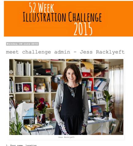 Introductions from '52 Week Challenge: http://illo52weeks.blogspot.com.au/2015/06/meet-challenge-admin-jess-racklyeft.html